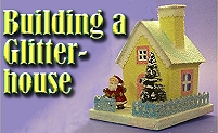 Click to learn how to build vintage-style glittered pasteboard buildings.
